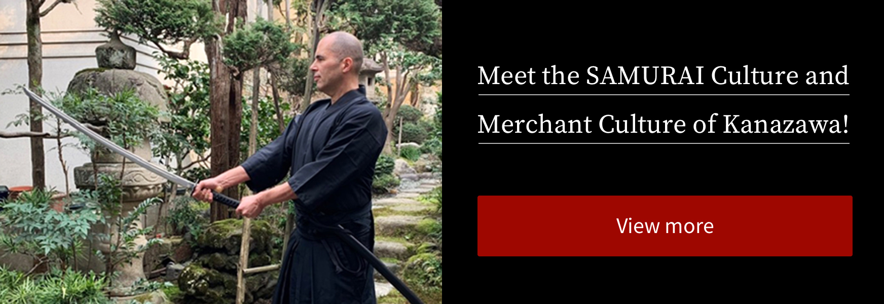 Meet the SAMURAI Culture and Merchant Culture of Kanazawa!